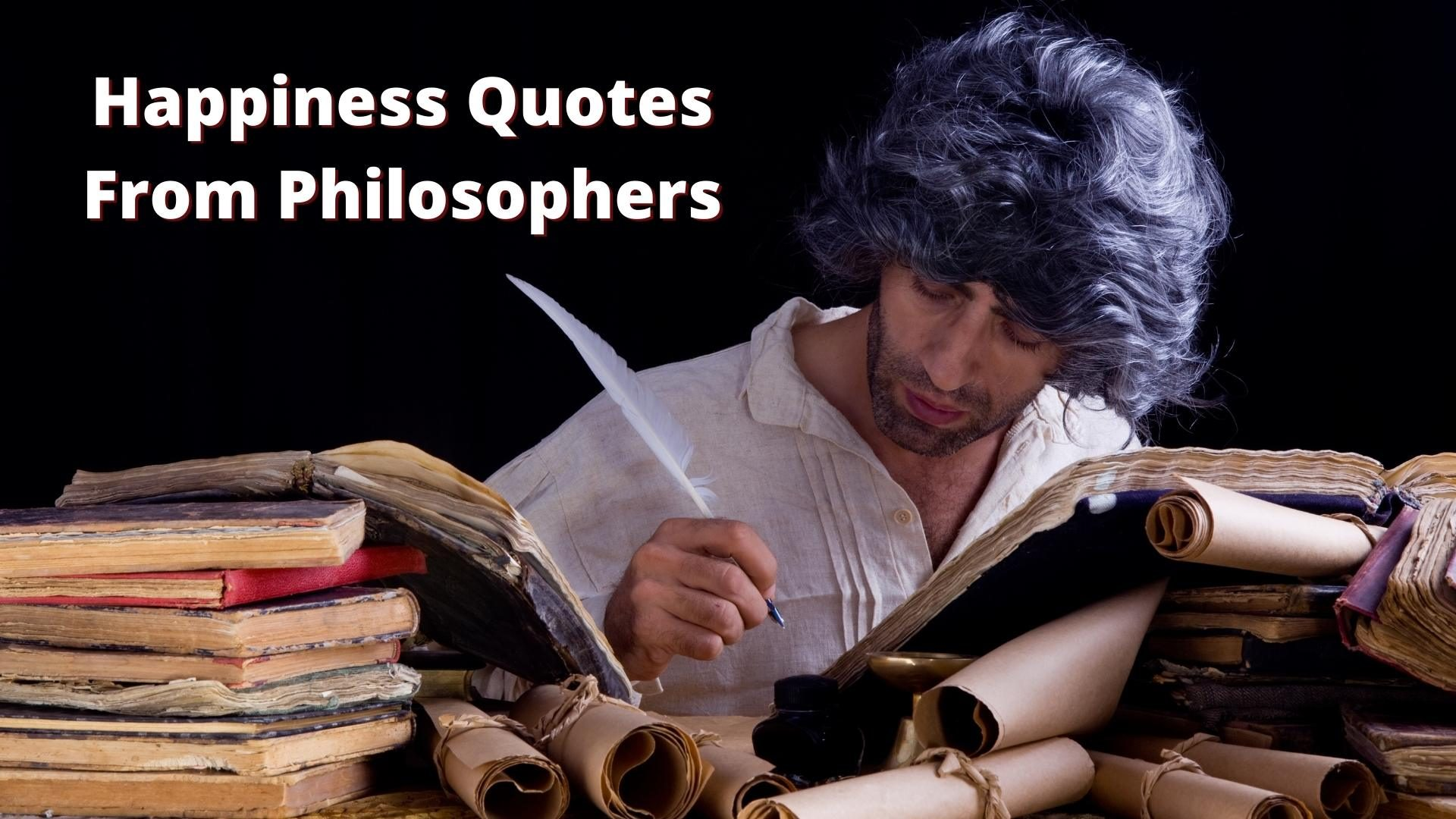short happiness quotes from philosophers